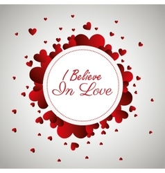 Greeting i believe in love design vector