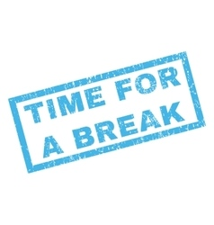 Time For a Break Rubber Stamp vector