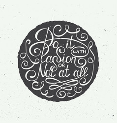 Do it with passion or not at all in circle vector