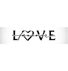 Love forever decor calligraphy vector