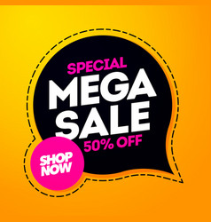 mega sale speech bubble banner design template vector image