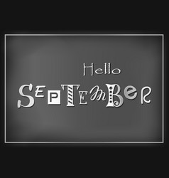 Hello september stylized as chalk lettering vector
