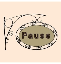 pause text on vintage street sign vector image