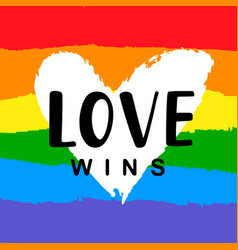 love wins inspirational gay pride poster vector image