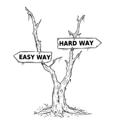 Two arrow sign drawing of easy or hard way on vector