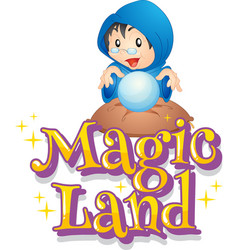 font design for word magic land with crystal ball vector image