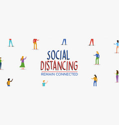 social distancing banner for people connection vector image