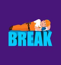 Break in working time builder sleeping isolated vector