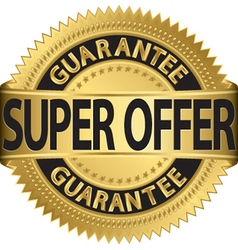 Super offer guarantee golden label vector image