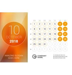 October 2018 desk calendar for 2018 year design vector