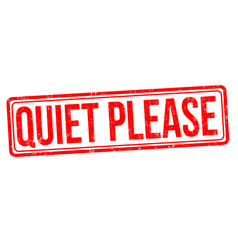 Quiet please grunge rubber stamp vector