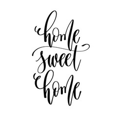 Home sweet home - hand lettering text positive vector
