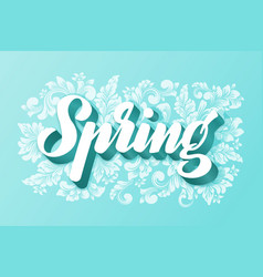 hand drawn lettering spring on floral background vector image