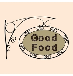 good food text on vintage street sign vector image