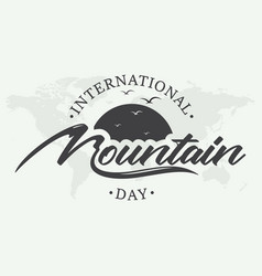 letter international mountain day creative emblem vector image