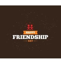 Happy Friendship day typographic design vector image