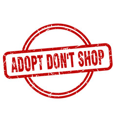 Adopt dont shop stamp adopt dont shop round vector