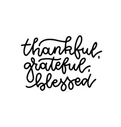 grateful thankful blessed - simple lettering vector image