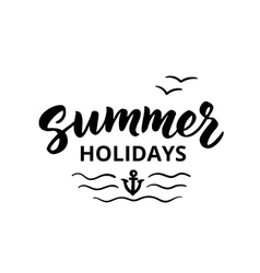 Summer holidays hand drawn brush lettering vector image