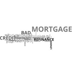 A mortgage refinance with bad credit the pros and vector
