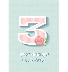 Happy Birthday for girl 3 Years vector image