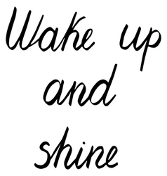 wake up and shine vector image