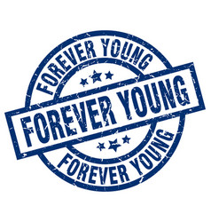 Forever young blue round grunge stamp vector