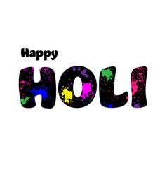happy holi typography with colorful paint splatter vector image