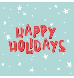 Happy Holidays on a light blue background with vector image