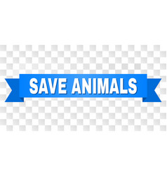 blue ribbon with save animals text vector image