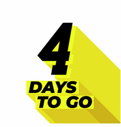 Four day to go with long shadow vector