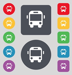 Bus icon sign A set of 12 colored buttons Flat vector image