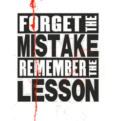 Inspiring motivation quote with text forget the vector