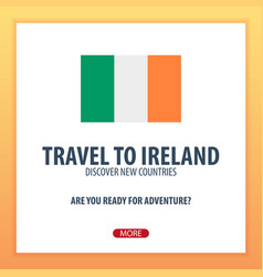 travel to ireland discover and explore new vector image