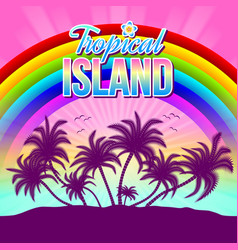 tropical island with palm trees rainbow and vector image