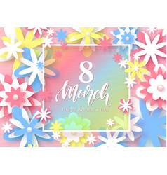 8 march happy womens day festive card beautiful vector image
