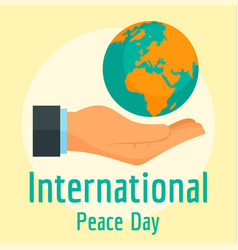 hand hold the earth peace day background flat vector image