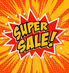 Super sale Pop art style phrase Comic style vector