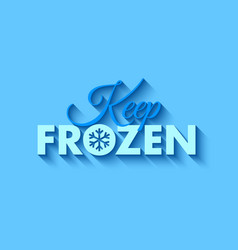 Keep frozen lettering placed on pale blue vector