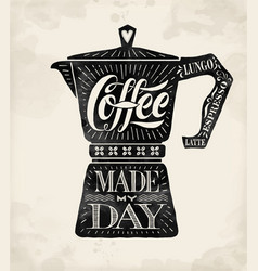 Poster coffee pot moka with hand drawn lettering vector image