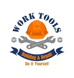 Work tools emblem Repair building sign vector