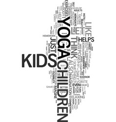 Yoga for children and kids text word cloud concept vector