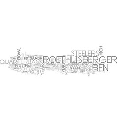 ben roethlisberger text word cloud concept vector image