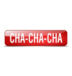 Cha-cha-cha red square 3d realistic isolated web vector