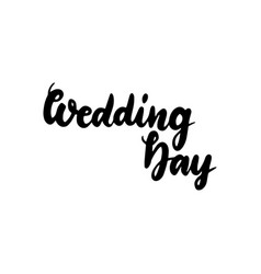 day wedding handwritten lettering vector image