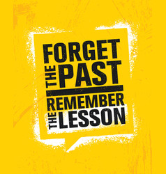 Forget the past remember the lesson inspiring vector