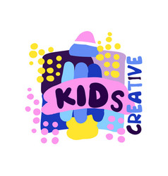kids creative logo labels and badges for kids vector image