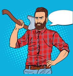 Pop art brutal lumberjack with beard and axe vector