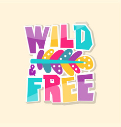 Creative text wild free cute sticker in bright vector