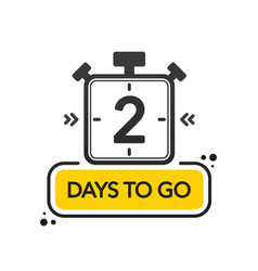 Two days to go flat style on white background vector